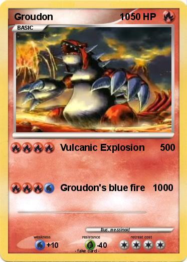 Pokémon Groudon 10 4 4 - Vulcanic Explosion 500 - My ...   373 x 521 jpeg 37kB