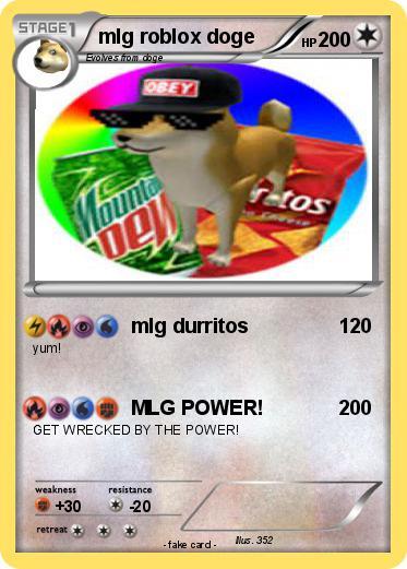 Pokémon Mlg Roblox Doge Mlg Durritos My Pokemon Card
