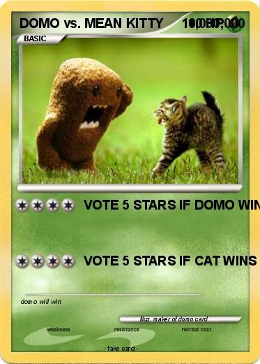 pokémon domo vs mean kitty 1 000 000 000 vote 5 stars if domo wins