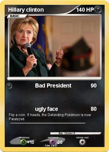 pokémon hillary clinton 65 65 bad president my pokemon card