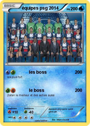 Préférence Pokémon equipes psg 2014 2014 - les boss - Ma carte Pokémon KH06