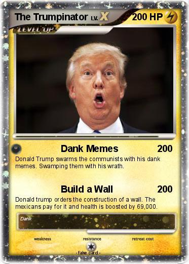 lQIH8TXWVLCX pokémon the trumpinator 2 2 dank memes my pokemon card