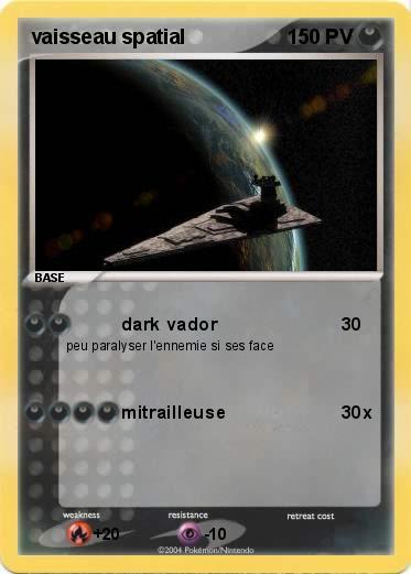 Pok mon vaisseau spatial dark vador ma carte pok mon - Vaisseau de dark vador ...