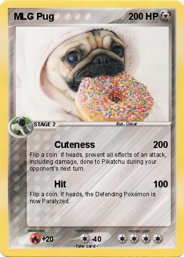 Pokémon Mlg Pug 8 8 Cuteness My Pokemon Card