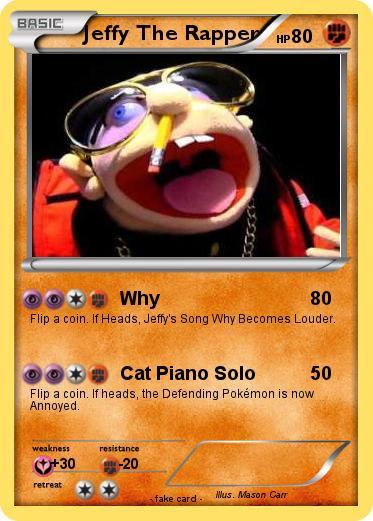Pok 233 Mon Jeffy The Rapper 5 5 Why My Pokemon Card