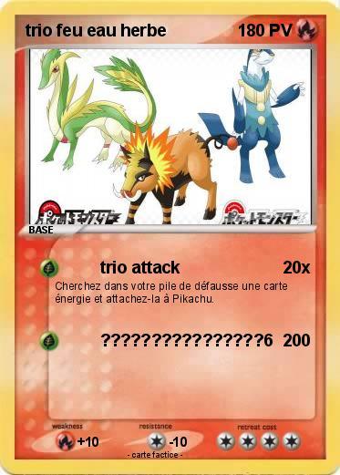 Pok mon trio feu eau herbe trio attack ma carte pok mon for Haute herbe pokemon