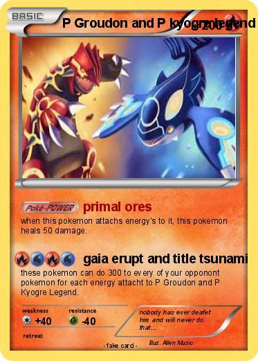 Primal Kyogre Vs Primal Groudon pokémon p groudon and p kyogre legend - primal ores - my pokemon card
