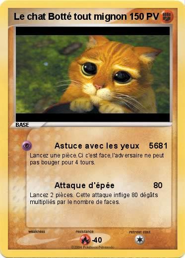 Pok mon le chat botte tout mignon astuce avec les yeux 5681 ma carte pok mon - Chat tout mignon ...