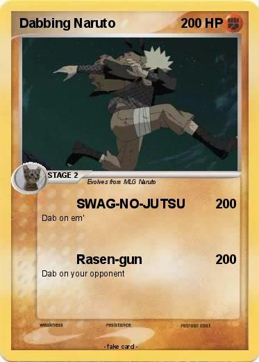Pokémon Dabbing Naruto Swag No Jutsu My Pokemon Card