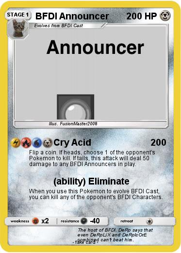 Pokémon Bfdi Announcer 1 1 Cry Acid My Pokemon Card