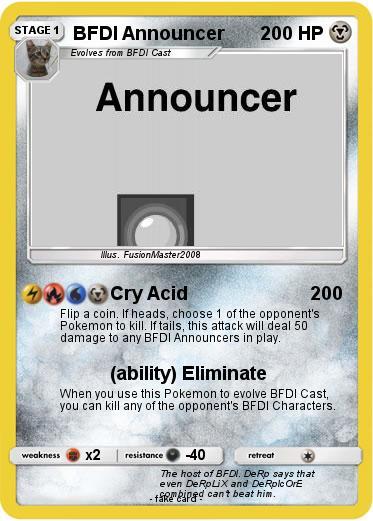 Pokémon BFDI Announcer 1 1 - Cry Acid - My Pokemon Card