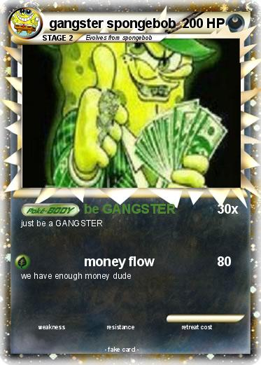 pokémon gangster spongebob 3 3 be gangster my pokemon card