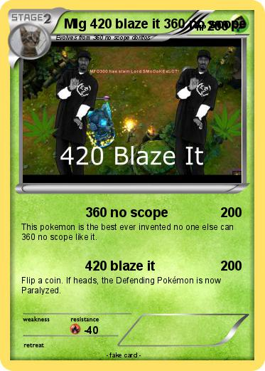 Pok 233 Mon Mlg 420 Blaze It 360 No Scope 360 No Scope My
