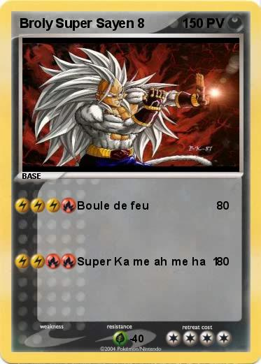 Pok mon broly super sayen 8 8 boule de feu ma carte - Sayen legendaire ...