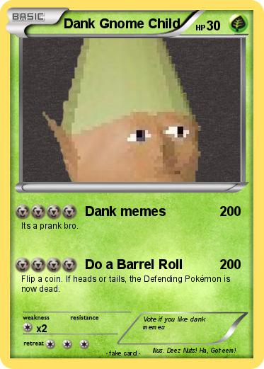 Pokémon Dank Gnome Child Dank Memes My Pokemon Card