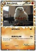 Bum cheeck