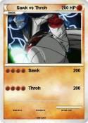 Sawk vs Throh