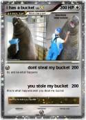 i has a bucket