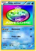 Keep awsome