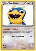 Slug Slyren