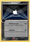 Le show n X
