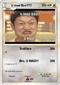 U mad Bro???
