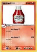 ketchup!!!!!!!!!