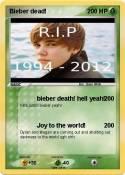 Bieber dead!