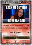 Cash Me Ouside