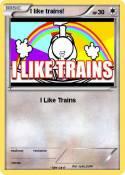 I like trains!