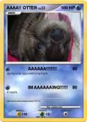 AAAA!! OTTER