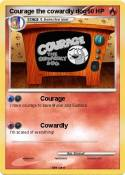 Courage the