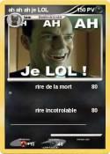 ah ah ah je LOL