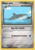 Bigger Jaws
