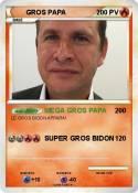 GROS PAPA