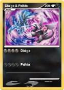 Dialga & Palkia