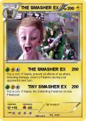 THE SMASHER EX