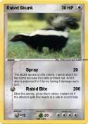 Rabid Skunk