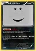Evil chill face