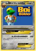 Boi the builder