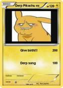 Derp Pikachu ex