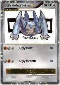 Ugly metagross