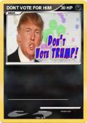 DONT VOTE FOR