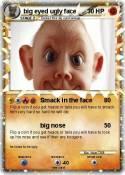 big eyed ugly