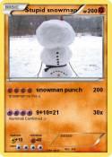 Stupid snowman