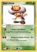 Toad X Royal