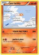 your factory