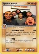 Speaker squad
