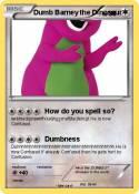 Dumb Barney the