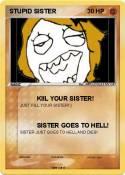 STUPID SISTER